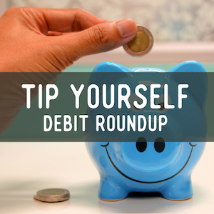 Tip Yourself Debit Roundup