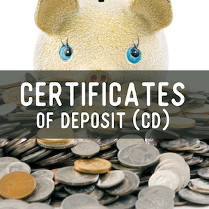 Certificates of Deposit CDs