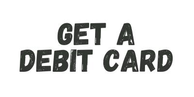 Get A Debit Card