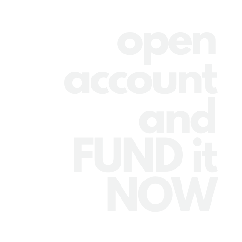 open account and fund it now